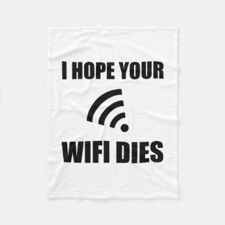 Hope Your Wifi Dies Fleece Blanket
