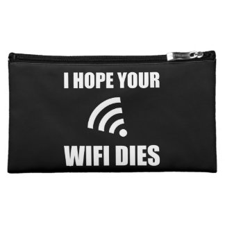 Hope Your Wifi Dies Makeup Bag