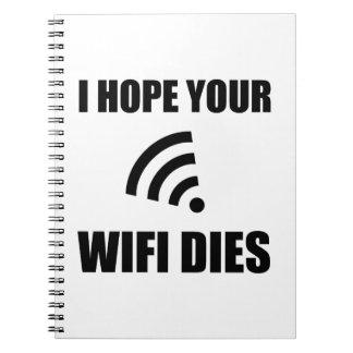 Hope Your Wifi Dies Notebook