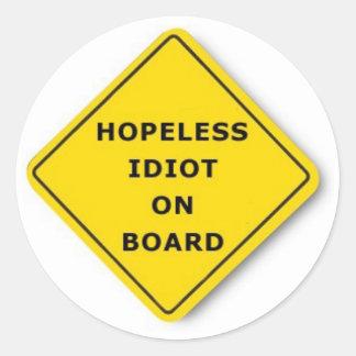 Hopeless Idiot On Board Classic Round Sticker