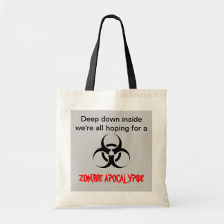 """""""Hopes for a Zombie Apocalypse"""" Tote Budget Tote Bag"""