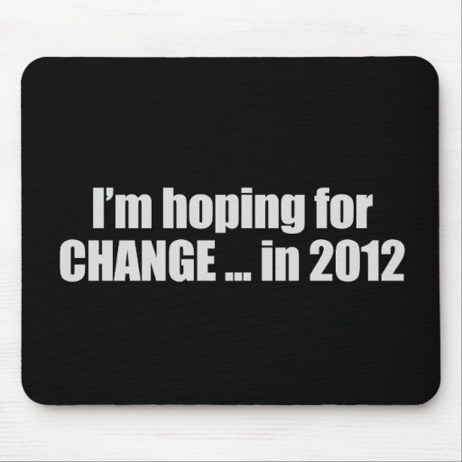 Hoping for Change in 2012 T-shirt Mouse Mats