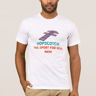 Hopscotch, the sport for REAL men shirt