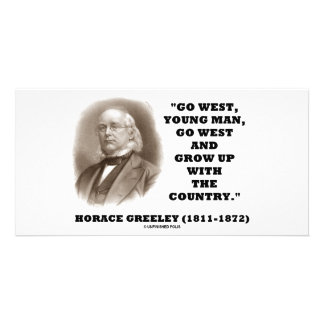 Horace Greeley Go West Young Man Go West Photo Greeting Card