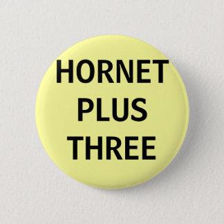 HORNET PLUS THREE 6 CM ROUND BADGE