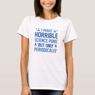 Horrible Science Puns T-Shirt