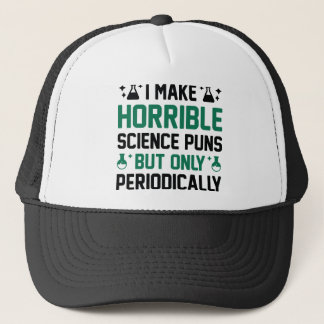 Horrible Science Puns Trucker Hat