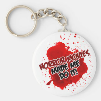 Horror Movies Made Me Do It! Keychains