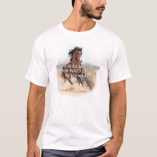 Horse eBooks - THERE IS SO MUCH HERE FOR YOU, I CA T-Shirt