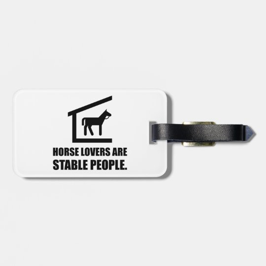 Horse Lovers Are Stable People Bag Tag