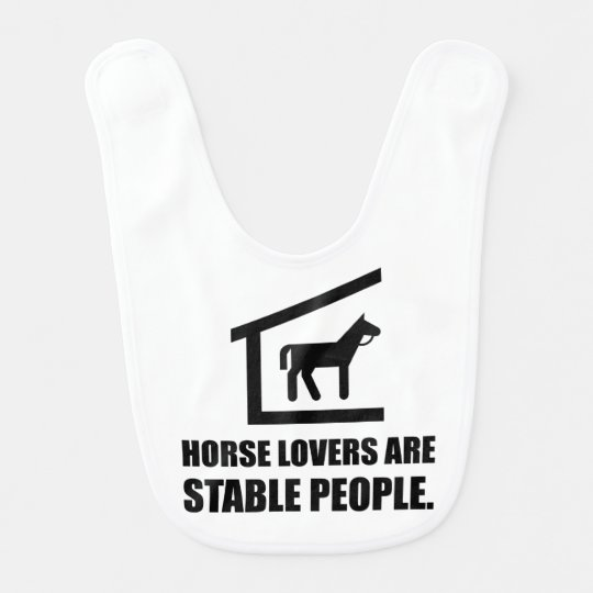 Horse Lovers Are Stable People Bibs