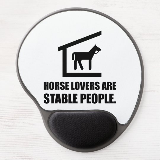 Horse Lovers Are Stable People Gel Mouse Pad