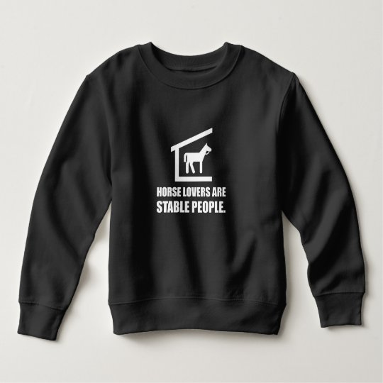 Horse Lovers Are Stable People Sweatshirt