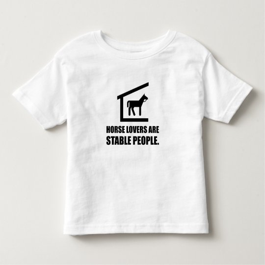 Horse Lovers Are Stable People Toddler T-Shirt