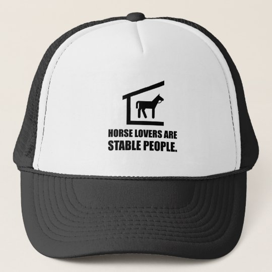 Horse Lovers Are Stable People Trucker Hat