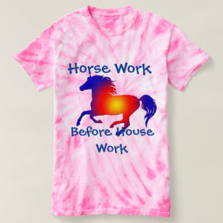Horse Work Before House Work T-Shirt
