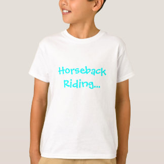 Horseback riding...it's what I live for. Tee Shirt