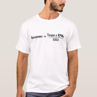 Horsepower =, Torque x RPMs, 5252, _____________ T-Shirt