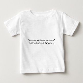 """Horses do not build character, they reveal it."" Baby T-Shirt"