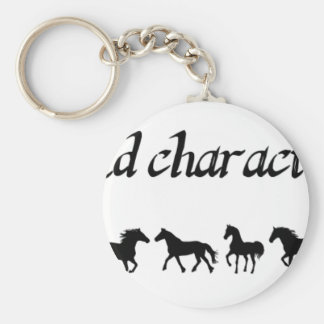 """""""Horses do not build character, they reveal it."""" Basic Round Button Key Ring"""