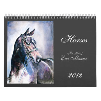 Horses, the Art of Eve Mazur 2012 Calendar