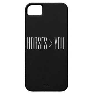 """""""Horses > You"""" Phone Case iPhone 5 Cases"""