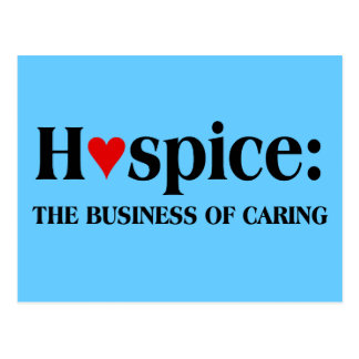 Hospice is in the business of caring for others postcard