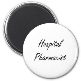 Hospital Pharmacist Artistic Job Design 6 Cm Round Magnet