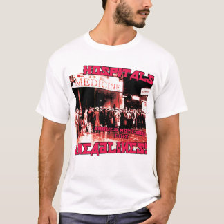 Hospitals should not look like breadlines T-Shirt