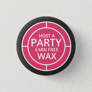 Host a party, earn free wax. - Scentsy Inspired 3 Cm Round Badge
