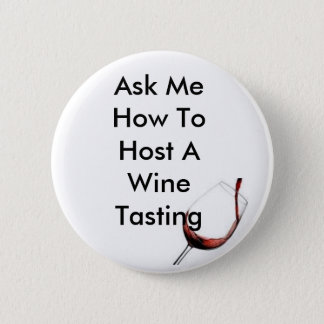 Host A Wine Tasting 6 Cm Round Badge