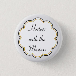 Hostess with the Mostess | Gold Border Party 3 Cm Round Badge