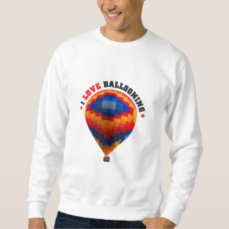 Hot Air Balloon Ballooning Sweatshirt