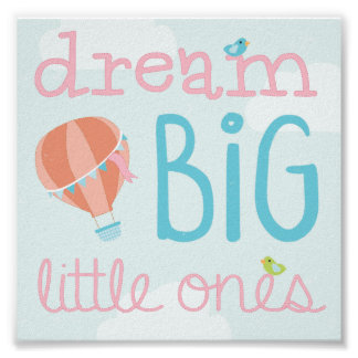 Hot Air Balloon Dream Big Little Ones Nursery Art Poster