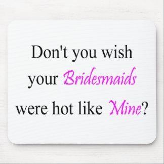 Hot Bridesmaids Mouse Mat