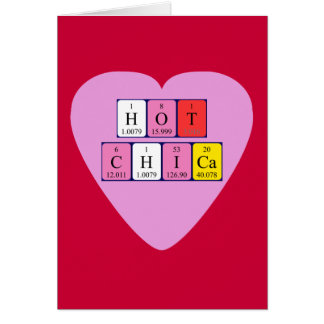 Hot Chica periodic table Valentine card