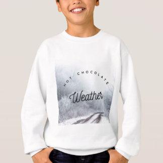 Hot chocolate weather sweatshirt