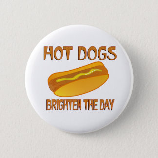 Hot Dogs Brighten the Day 6 Cm Round Badge
