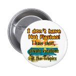 Hot Flashes? 6 Cm Round Badge