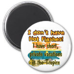 Hot Flashes? Refrigerator Magnets