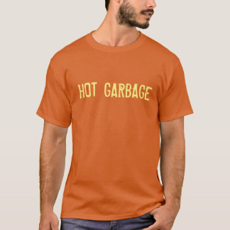 Hot Garbage T-Shirt
