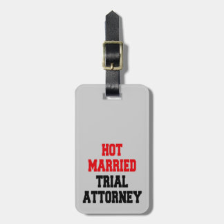 Hot Married Trial Attorney Luggage Tag