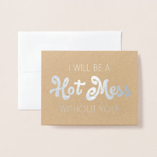 Hot Mess | Funny Bridesmaid or Maid of Honor Foil Card