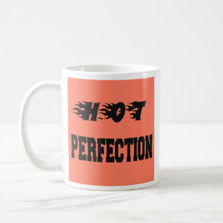 Hot Perfection Coffee Mug