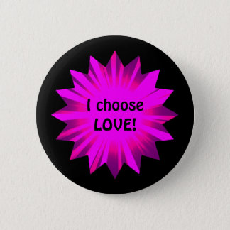 Hot pink choose love 6 cm round badge