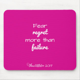 "Hot pink ""Fear regret more than failure"" mousepad"