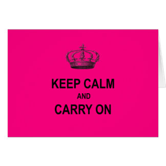 Hot Pink Keep Calm and Carry On Quote w Crown Card