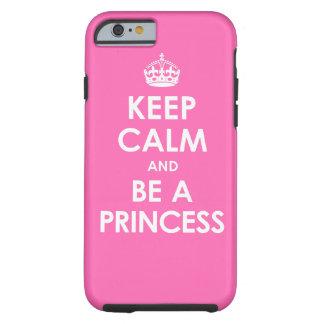 Hot Pink Keep Calm & Be a Princess iPhone 6 case Tough iPhone 6 Case