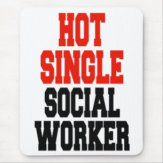 Hot Single Social Worker Mouse Pad