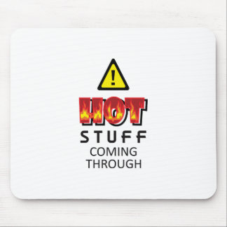 HOT STUFF COMING THROUGH MOUSE PADS